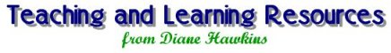 Teaching and Learning Resources from Diane Hawkins